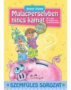 MALACPERSELYBEN NINCS KAMAT - SZEMFÜLES SOROZAT -