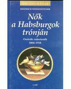 Nők a Habsburgok trónján