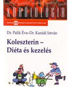 KOLESZTERIN - DIÉTA ÉS KEZELÉS - (MÁSODIK ÁTDOLGOZOTT KIADÁS)