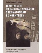 Temetkezési és halottas szokások Csernátonban és környékén