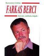 Farkas Berci - Interjú, emlékek, képek