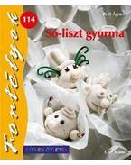 SÓ-LISZT GYURMA - FORTÉLYOK 114. - SZÍNES ÖTLETEK
