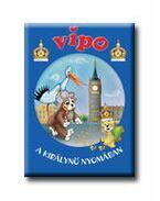 VIPO - A KIRÁLYNŐ NYOMÁBAN