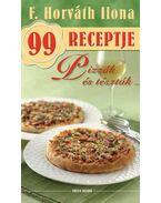 Pizzák és tészták - F. Horváth Ilona 99 receptje