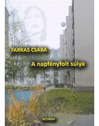A napfényfolt súlya - Farkas Csaba