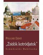 ZSIDÓK, KOTRÓDJATOK! - SZÁMŰZETÉS BABILONBA - ÜKH 2010