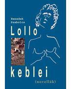 LOLLO KEBLEI - (NOVELLÁK) - ÜKH 2010
