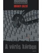 A VÖRÖS KÖRBEN - A KINTREKEDTEK 2. - ÜKH 2010