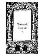 MAROSSZÉKI KRÓNIKÁK II. - ÜKH 2010