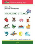 HANGOK VILÁGA I-III. - ÚTMUTATÓ ÉS GYAKORLATOK - ÜKH 2010