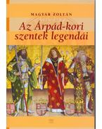 Az Árpád-kori szentek legendái