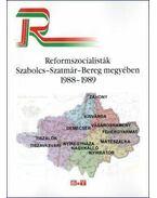 REFORMSZOCIALISTÁK SZABOLCS-SZATMÁR-BEREG MEGYÉBEN -1988-1989 - Némethné Dikán Nóra,  Réfi Attila, Szabó Róbert