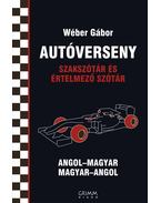 Autóverseny Szakszótár és Értelmező Szótár - Angol-magyar, Magyar-angol