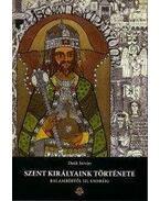 Szent királyaink története - Balambértől III. Endréig