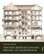 Városias beépítési formák, bérház- és lakástípusok