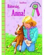 Bátorság, Anna!