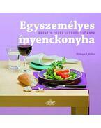 Egyszemélyes ínyenckonyha - kreatív főzés egyedül élőknek