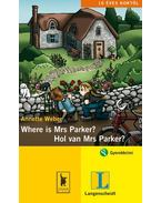 WHERE IS MRS PARKER? - HOL VAN MRS PARKER?