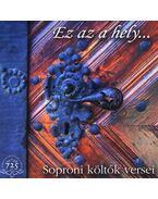 Ez az a hely... Soproni költők versei
