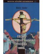 ERGON - A KERESZTYÉN ESZTÉTIKA TEOLÓGIÁJA