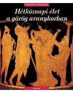 Hétköznapi élet a görög aranykorban