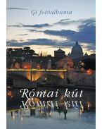 Római kút   Gí fotói és Kárpáti Kamil római versei
