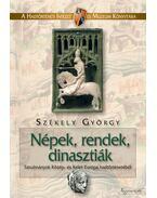 Népek, rendek, dinasztiákTanulmányok Közép-és Kelet- Európa hadtörténetéből