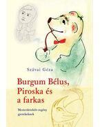 Burgum Bélus, Piroska és a farkas
