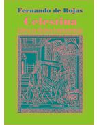 Celestina - Calisto és Melibea tragikomédiája