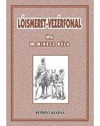 Lóismeret - vezérfonal - Reprint - Dr. Mikecz Béla