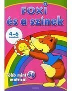 FOXI ÉS A SZÍNEK - 4-6 ÉVESEKNEK - TÖBB MINT 50 MATRICA!