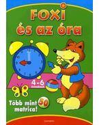FOXI ÉS AZ ÓRA - 4-6 ÉVESEKNEK - TÖBB MINT 50 MATRICA!