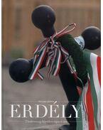 Erdély - Tündérország képekben régen és ma