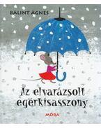 AZ ELVARÁZSOLT EGÉRKISASSZONY (ÚJ!)