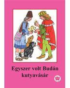 Egyszer volt Budán kutyavásár