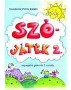 DI-080302 SZÓ-JÁTÉK 2. ANYANYELVI GYAKORLÓ 2.O.