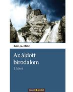 AZ ÁLDOTT BIRODALOM - I. KÖTET