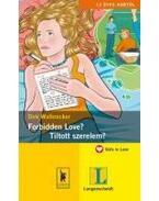 Forbidden Love? - Tiltott szerelem?