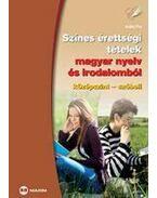 Színes érettségi tételek magyar nyelv és irodalomból (középszint - szóbeli)