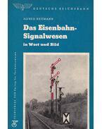 Das Eisenbahn-Signalwesen