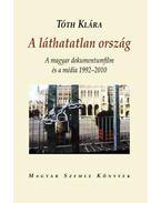 A láthatatlan ország - A magyar dokumentumfilm és a média 1992-2010