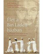 Élet a Bin Laden-házban - Igaz történet arról, milyen az élet a hírhedt terrorista otthonában
