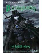 D, a vámpírvadász 4.: A halott város