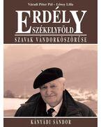 Erdély - Szákelyföld - Szavak vándorköszörűse - Kányádi Sándor
