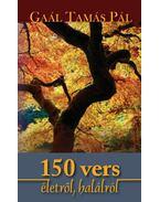 150 vers életről, halálról