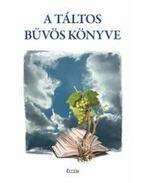 A táltos bűvös könyve - ÜKH 2011 - Jung Károly