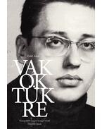 Vakok tükre - Összegyűjtött magyar és angol versek,filozófiai írások