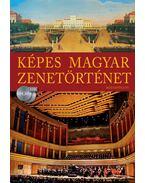 Képes Magyar Zenetörténet (2 CD-melléklettel)
