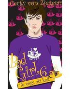 Bad Girl 6. - Te vagy, aki kell