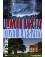 Közel a veszély - Linwood Barclay
